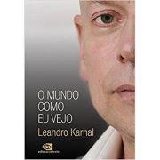 Mundo Como Eu Vejo, O - Leandro Karnal