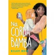 NA CORDA BAMBA - KILEY REID
