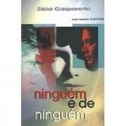 Ninguem e de Ninguem - Zibia Gasparetto
