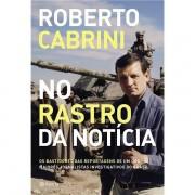 NO RASTRO DA NOTÍCIA - ROBERTO CABRINI