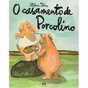 O Casamento de Porcolino - Coleção Três Grandes Amigos - Helme Heine