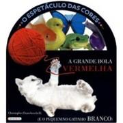 O ESPETACULO DAS CORES - GRANDE BOLA VERMELHA