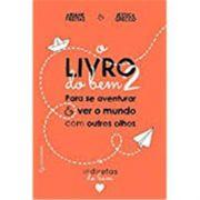 O Livro do Bem 2: Para Se Aventurar e Ver O Mundo Com Outros Olhos - Ariane Freitas, Jessica Grecco