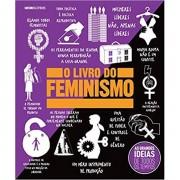 O LIVRO DO FEMINISMO - AS GRANDES IDEIAS DE TODOS OS TEMPOS