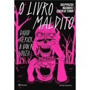 O LIVRO MALDITO: CREEPYPASTAS MACABRAS E CONTOS DE TERROR - DAVID HERICK, VAN R. SOUZA