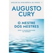O MESTRE DOS MESTRES: ANÁLISE DA INTELIGÊNCIA DE CRISTO - LIVRO 1 - AUGUSTO CURY