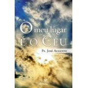 O Meu Lugar e O Ceu - Padre José Augusto