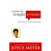 O PODER DA ORAÇÃO SIMPLES - JOYCE MEYER