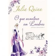 O QUE ACONTECE EM LONDRES: TRILOGIA BEVELSTOKE VOLUME 2 - JULIA QUINN