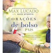Oracoes de Bolso Para Pais - Max Lucado