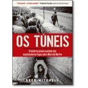 Os Túneis - Uma das Grandes Histórias Não Contadas do Pós-guerra - Vestigio
