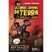 OS ÚLTIMOS JOVENS DA TERRA: A MARCHA DOS ZUMBIS - MAX BRALLIER