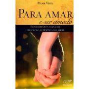 Para Amar e Ser Amado - Pilar Virgil