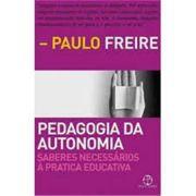 Pedagogia da Autonomia - Saberes Necessários À Prática Educação