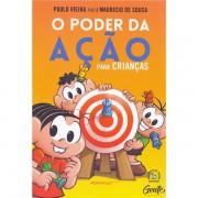 PODER DA AÇÃO PARA CRIANÇAS - PAULO VIEIRA E MAURÍCIO DE SOUZA