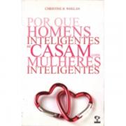 POR QUE HOMENS INTELIGENTES SE CASAM COM AS MULHERES INTELIGENTES