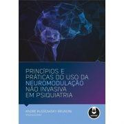 Principios e Pratica do Uso da Neuromodulacao Nao Invasiva E
