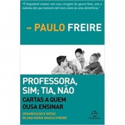 PROFESSORA SIM TIA NAO -  PAULO FREIRE - PAZ E TERRA