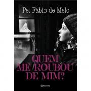 QUEM ME ROUBOU DE MIM - PADRE FÁBIO DE MELO