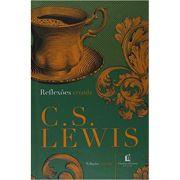 Reflexões Cristãs - C.s. Lewis