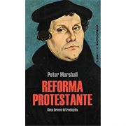 Reforma Protestante - Peter Marshall