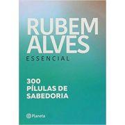 Rubem Alves Essencial - Rubem Alves