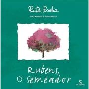 RUBENS, O SEMEADOR - RUTH ROCHA