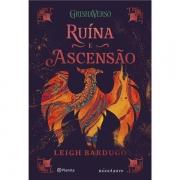 RUÍNA E ASCENSÃO: TRILOGIA SOMBRA E OSSOS VOLUME 3 - LEIGH BARDUGO