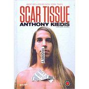 Scar Tissue. As Memórias do Vocalista do Red Hot Chili Peppers - Anthony Kiedis