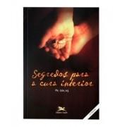 Segredos Para Cura Interior -  Pe. Léo, Scj