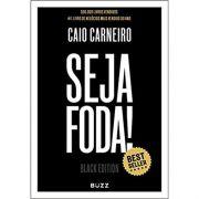 Seja Foda! Black Edition - Caio Carneiro