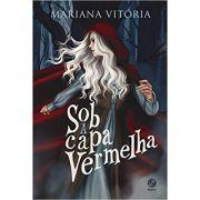 Sob A Capa Vermelha - Mariana Vitória