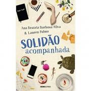 SOLIDÃO ACOMPANHADA - ANA BEATRIZ BARBOSA SILVA