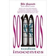 Somos Todos Inocentes   - Espaco Vida