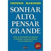 SONHAR ALTO PENSAR GRANDE - THEUNIS MARINHO