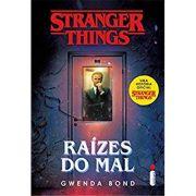 Stranger Things: Raízes do Mal - Volume 1 - Gwenda Bond