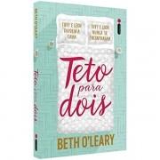 TETO PARA DOIS - BETH O'LEARY