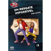 The 39 Clues - Um Resgate Impossivel - Volume 2