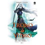 Trono de Vidro Volume 3 : Herdeira do Fogo - Sarah Maas