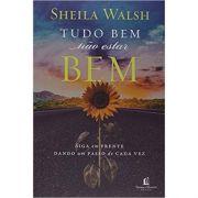 Tudo Bem Não Estar Bem - Sheila Walsh