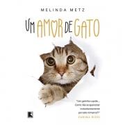 UM AMOR DE GATO - MELINDA METZ