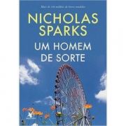 UM HOMEM DE SORTE  - NICHOLAS SPARKS