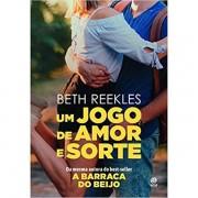 UM JOGO DE AMOR E SORTE - BETH REEKLES