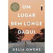 Um Lugar Bem Longe Daqui - Delia Owens