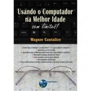 USANDO O COMPUTADOR NA MELHOR IDADE - SEM LIMITES