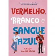 VERMELHO, BRANCO E SANGUE AZUL - CASEY MCQUINSTON