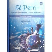 Ze Perri - A Passagem do Pequeno Principe Pelo Brasil