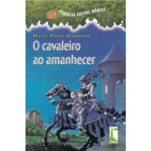 A Casa da Arvore Magica O Cavaleiro Antes do Amanhecer
