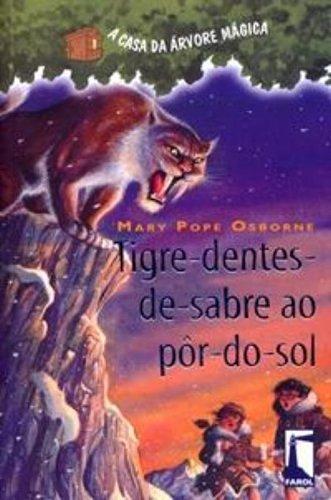 A Casa da Arvore Magica - Tigre Dentes de Sabre Ao Por do Sol