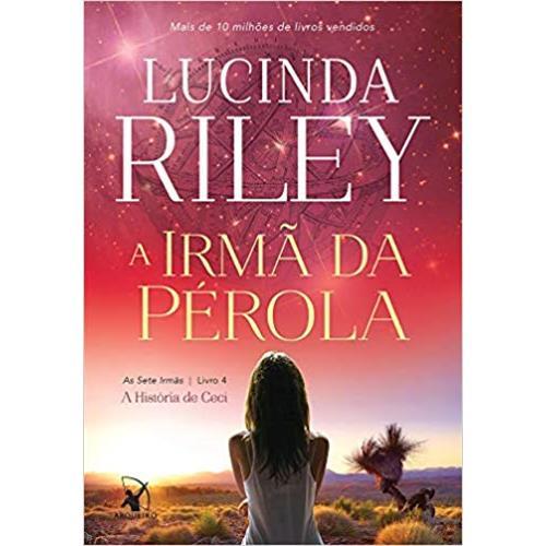 A Irmã da Pérola: 4 Lucinda Riley